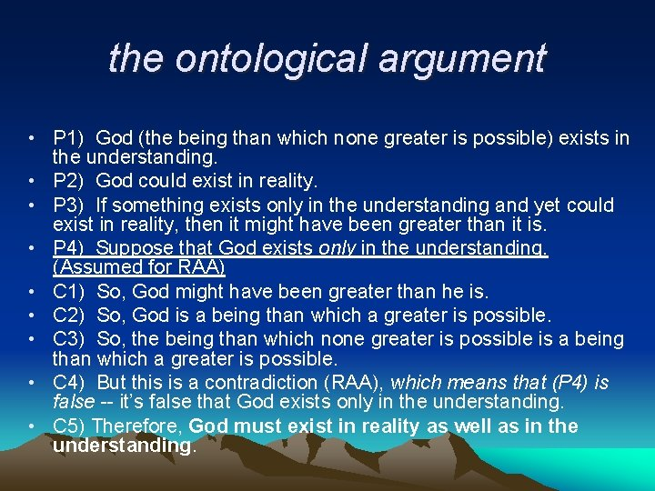 the ontological argument • P 1) God (the being than which none greater is