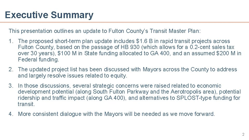 Executive Summary This presentation outlines an update to Fulton County's Transit Master Plan: •