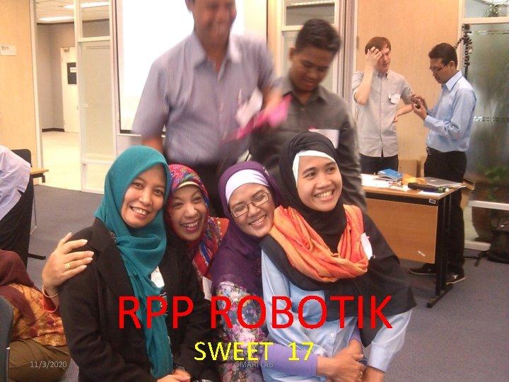 RPP ROBOTIK 11/3/2020 SWEET 17 SMARTLAB