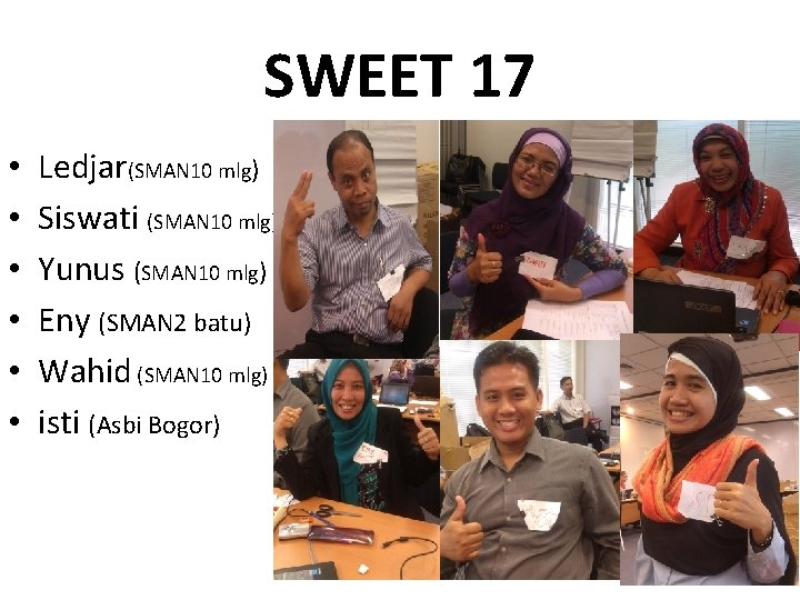 SWEET 17 • • • Ledjar(SMAN 10 mlg) Siswati (SMAN 10 mlg) Yunus (SMAN