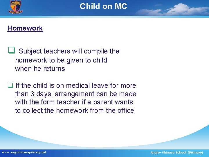 Child on MC Homework q Subject teachers will compile the homework to be given