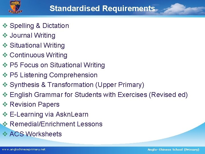 Standardised Requirements v Spelling & Dictation v Journal Writing v Situational Writing v Continuous