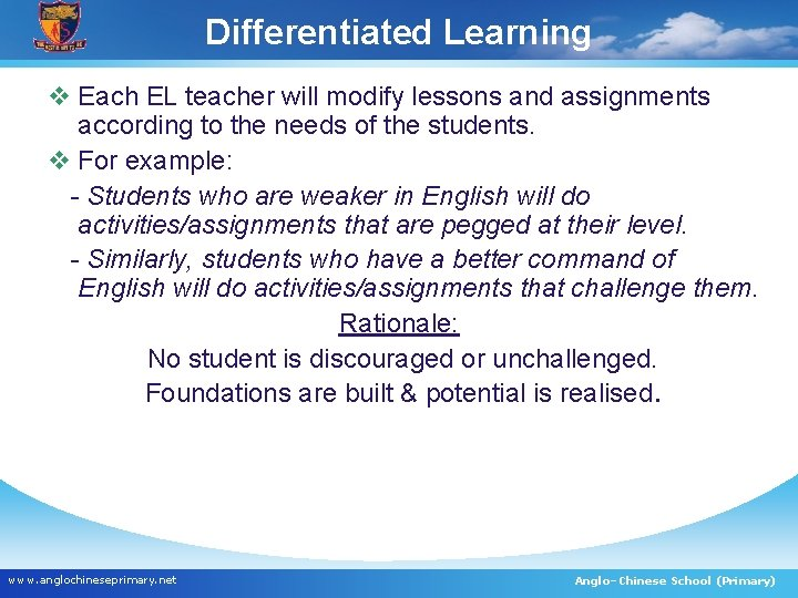 Differentiated Learning v Each EL teacher will modify lessons and assignments according to the