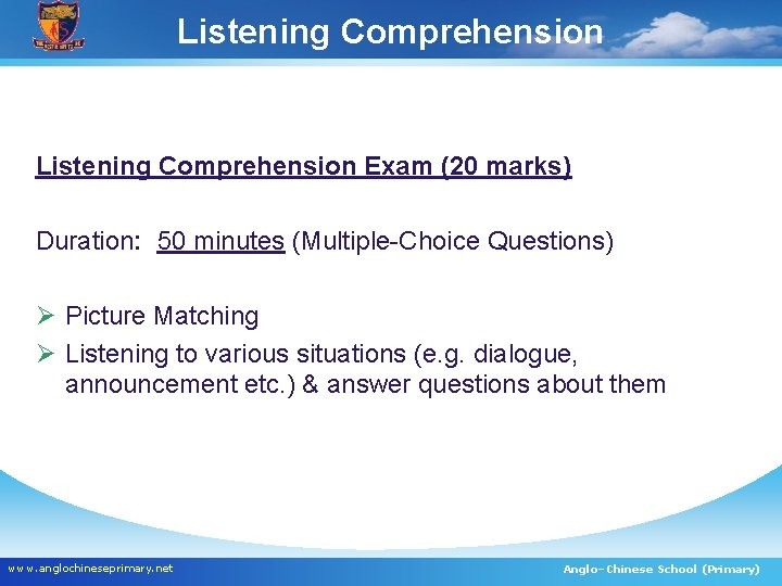Listening Comprehension Exam (20 marks) Duration: 50 minutes (Multiple-Choice Questions) Ø Picture Matching Ø