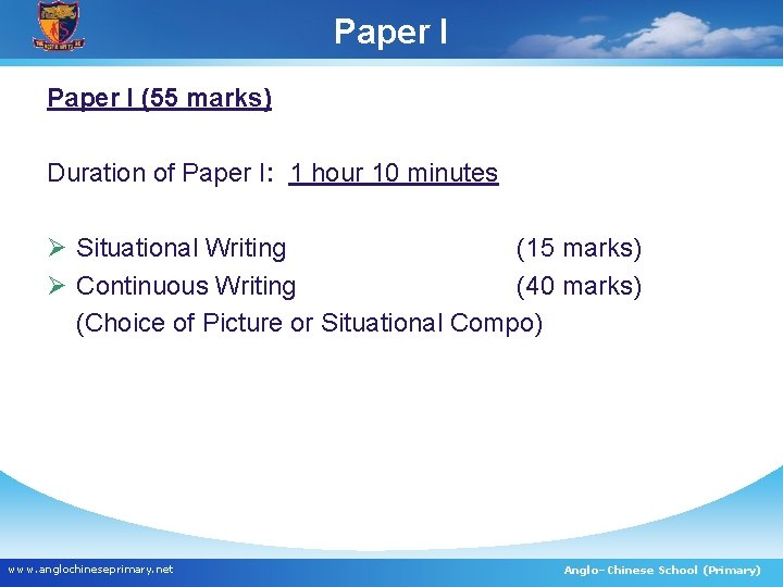 Paper I (55 marks) Duration of Paper I: 1 hour 10 minutes Ø Situational