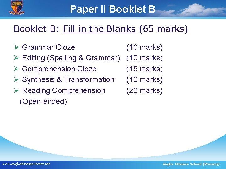 Paper II Booklet B: Fill in the Blanks (65 marks) Ø Ø Ø Grammar