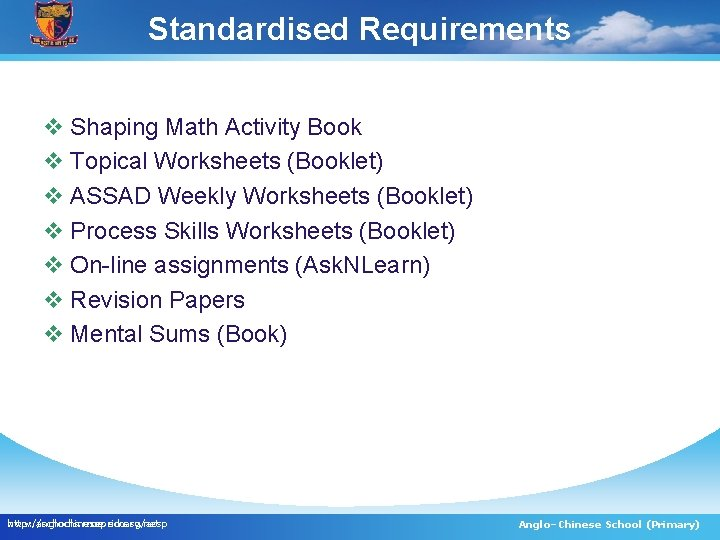 Standardised Requirements v Shaping Math Activity Book v Topical Worksheets (Booklet) v ASSAD Weekly