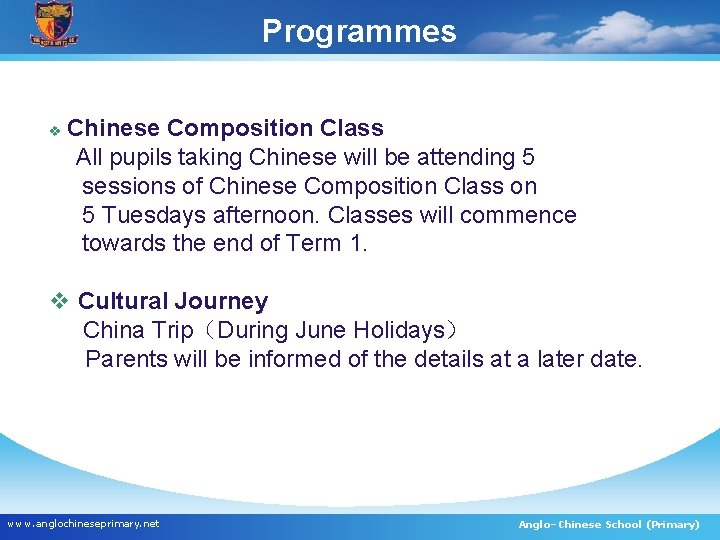 Programmes v Chinese Composition Class All pupils taking Chinese will be attending 5 sessions