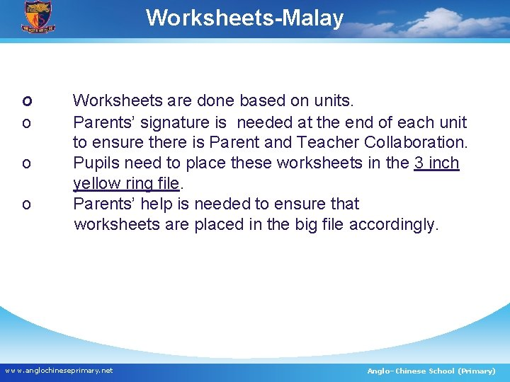 Worksheets-Malay o o Worksheets are done based on units. Parents' signature is needed at