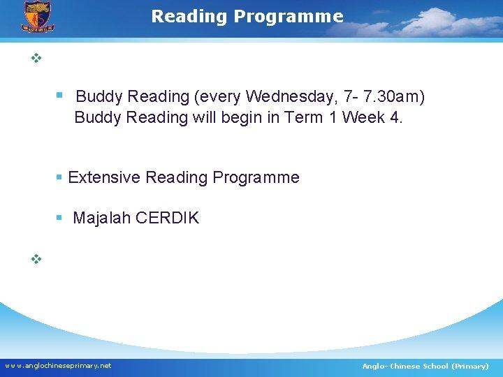 Reading Programme v § Buddy Reading (every Wednesday, 7 - 7. 30 am) Buddy