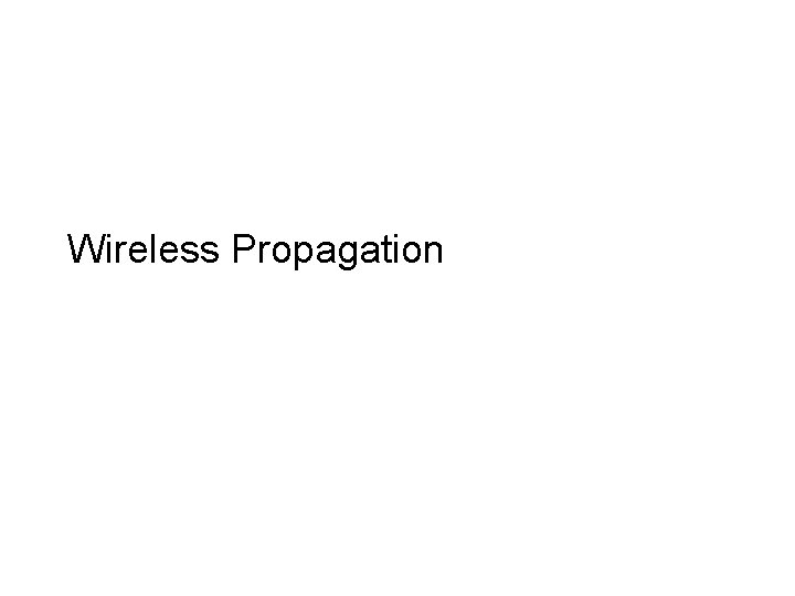 Wireless Propagation