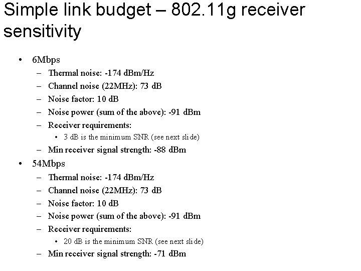 Simple link budget – 802. 11 g receiver sensitivity • 6 Mbps – –