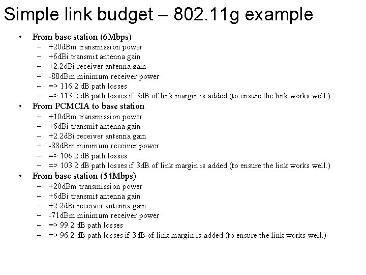 Simple link budget – 802. 11 g example • From base station (6 Mbps)