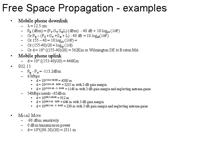 Free Space Propagation - examples • Mobile phone downlink – – – • Mobile