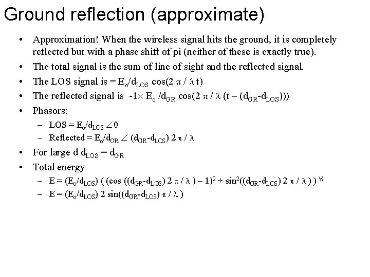 Ground reflection (approximate) • Approximation! When the wireless signal hits the ground, it is