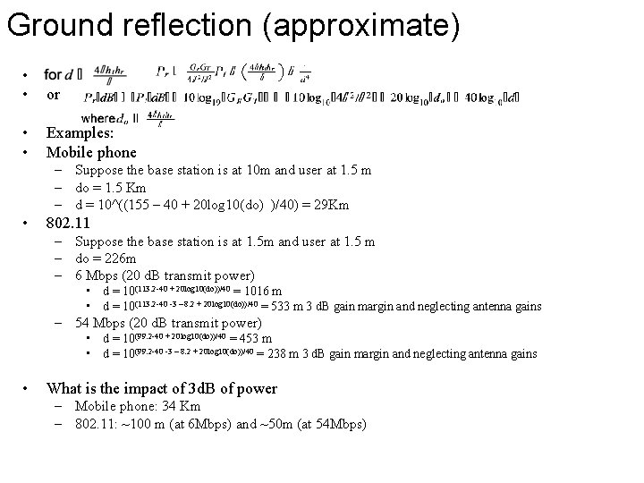 Ground reflection (approximate) • • or • • Examples: Mobile phone – Suppose the