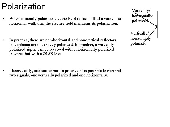 Polarization • When a linearly polarized electric field reflects off of a vertical or