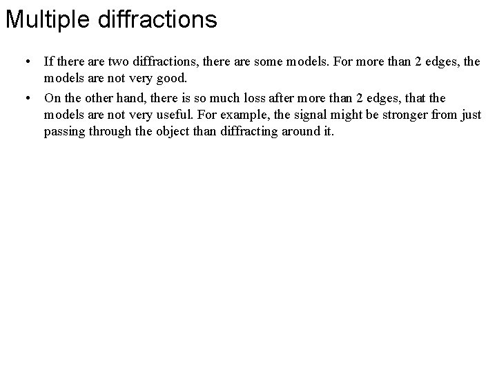Multiple diffractions • If there are two diffractions, there are some models. For more
