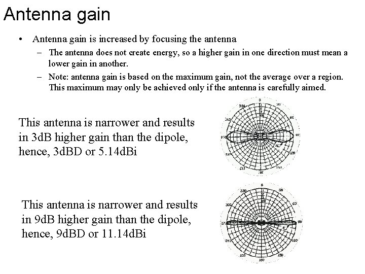 Antenna gain • Antenna gain is increased by focusing the antenna – The antenna