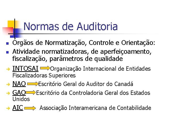 Normas de Auditoria n n è Órgãos de Normatização, Controle e Orientação: Atividade normatizadoras,