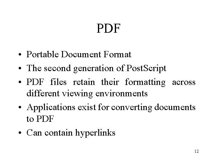 PDF • Portable Document Format • The second generation of Post. Script • PDF
