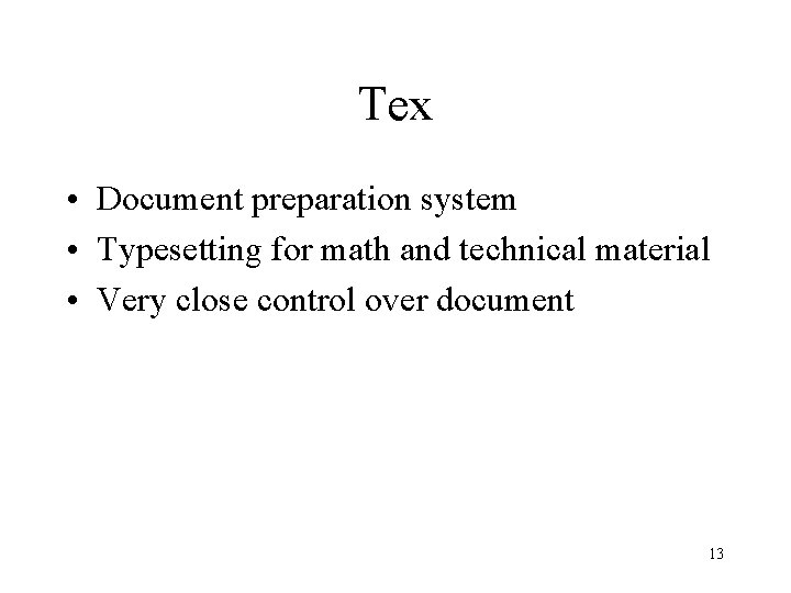 Tex • Document preparation system • Typesetting for math and technical material • Very