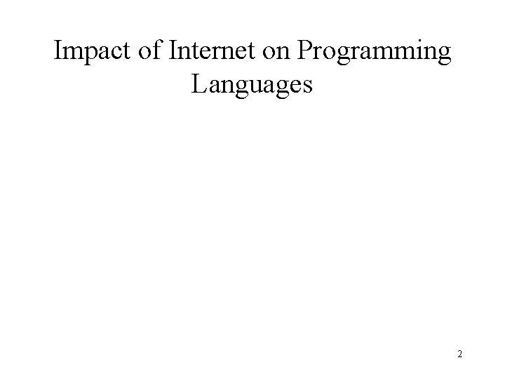 Impact of Internet on Programming Languages 2