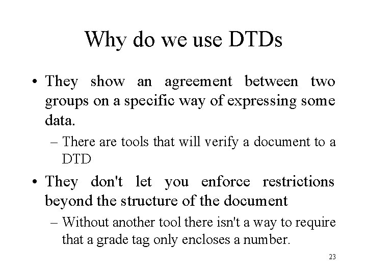 Why do we use DTDs • They show an agreement between two groups on