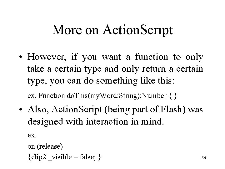 More on Action. Script • However, if you want a function to only take