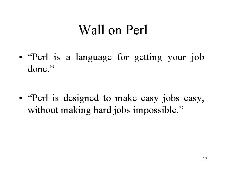 """Wall on Perl • """"Perl is a language for getting your job done. """""""