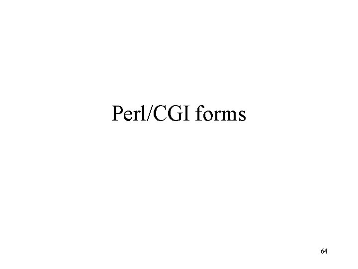 Perl/CGI forms 64