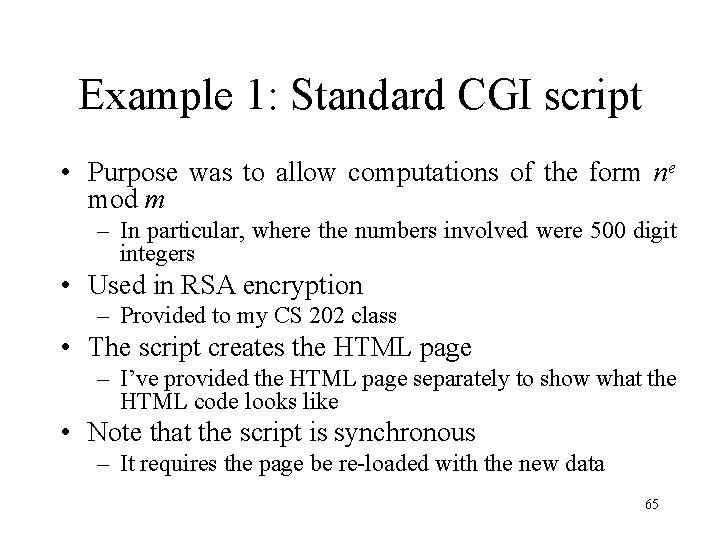 Example 1: Standard CGI script • Purpose was to allow computations of the form
