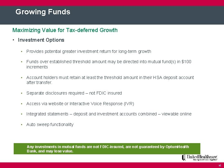 Growing Funds Maximizing Value for Tax-deferred Growth • Investment Options • Provides potential greater