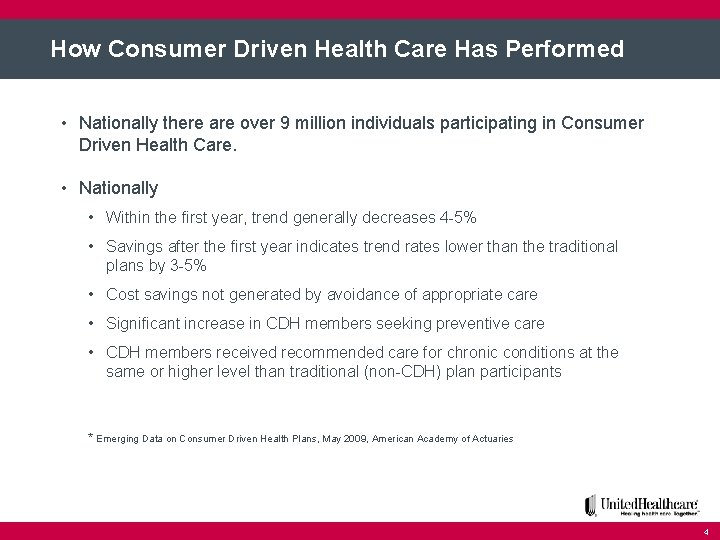 How Consumer Driven Health Care Has Performed • Nationally there are over 9 million