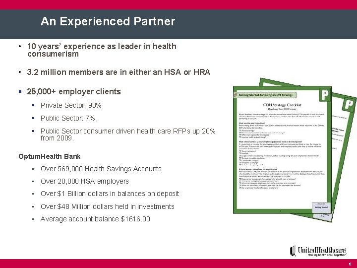 An Experienced Partner • 10 years' experience as leader in health consumerism • 3.