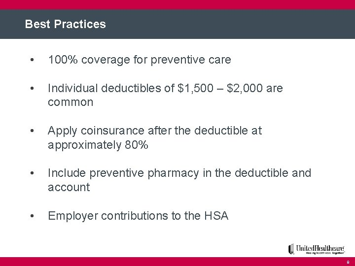 Best Practices • 100% coverage for preventive care • Individual deductibles of $1, 500