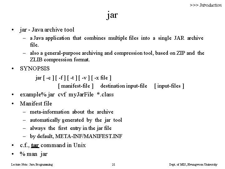 >>> Introduction jar • jar - Java archive tool – a Java application that