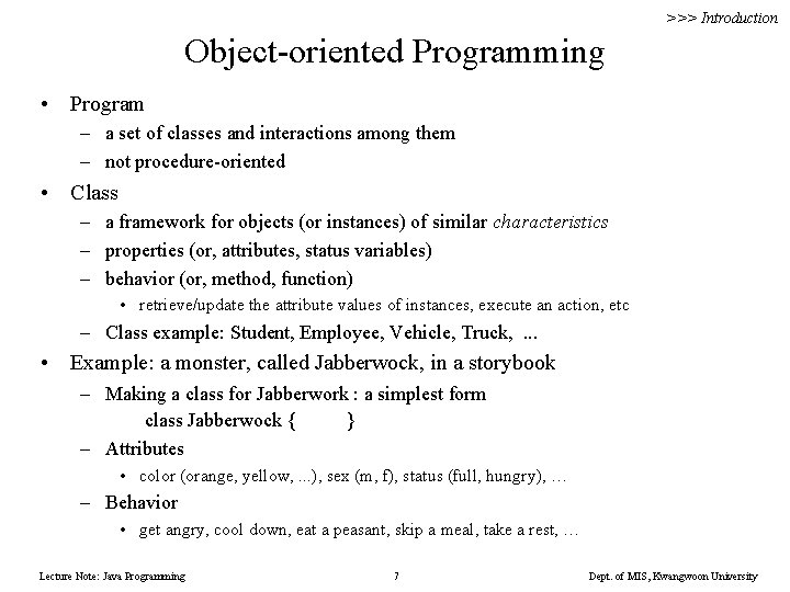 >>> Introduction Object-oriented Programming • Program – a set of classes and interactions among