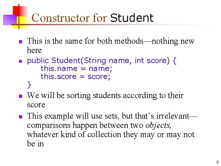 Constructor for Student n n This is the same for both methods—nothing new here