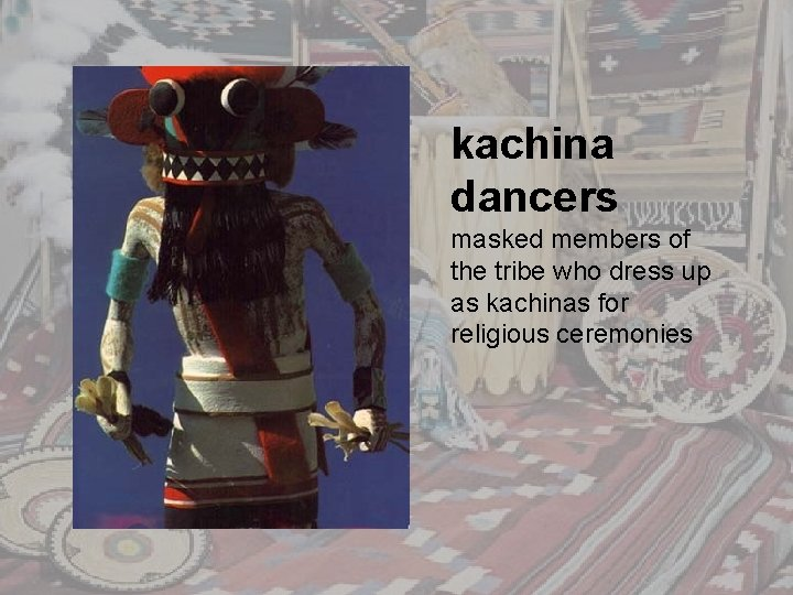 kachina dancers masked members of the tribe who dress up as kachinas for religious
