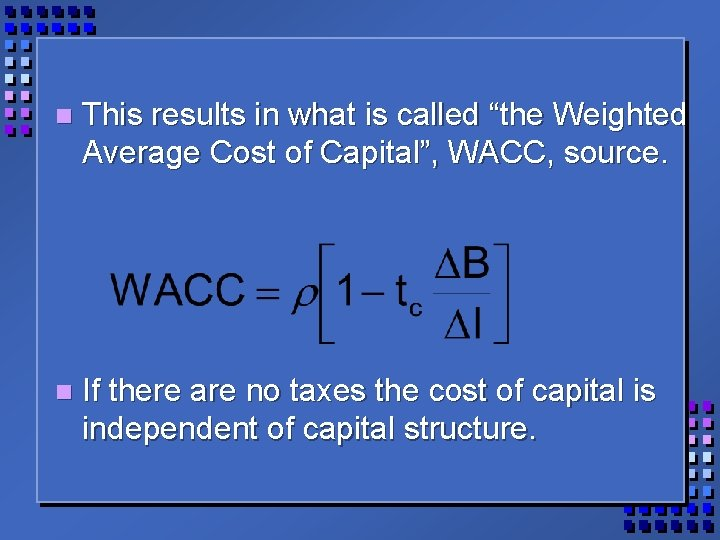 """n This results in what is called """"the Weighted Average Cost of Capital"""", WACC,"""