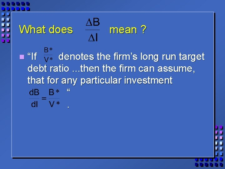 """What does n mean ? """"If denotes the firm's long run target debt ratio."""