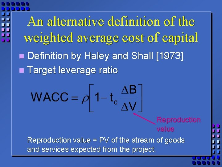 An alternative definition of the weighted average cost of capital Definition by Haley and