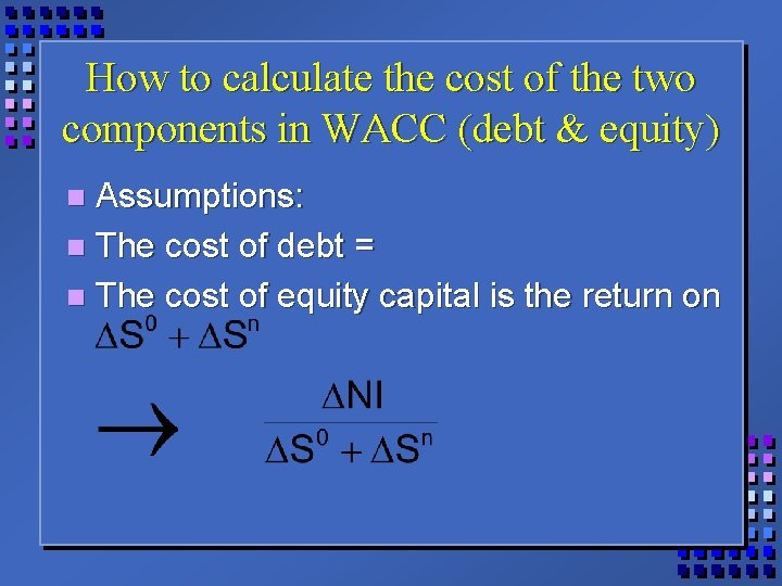 How to calculate the cost of the two components in WACC (debt & equity)