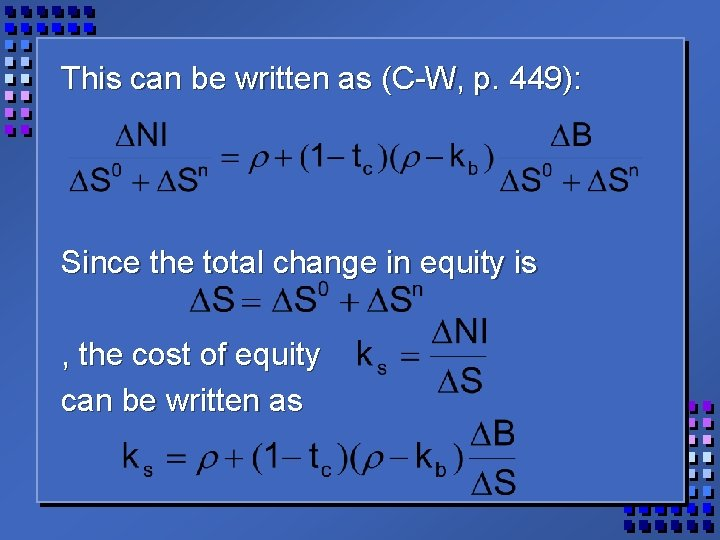 This can be written as (C-W, p. 449): Since the total change in equity