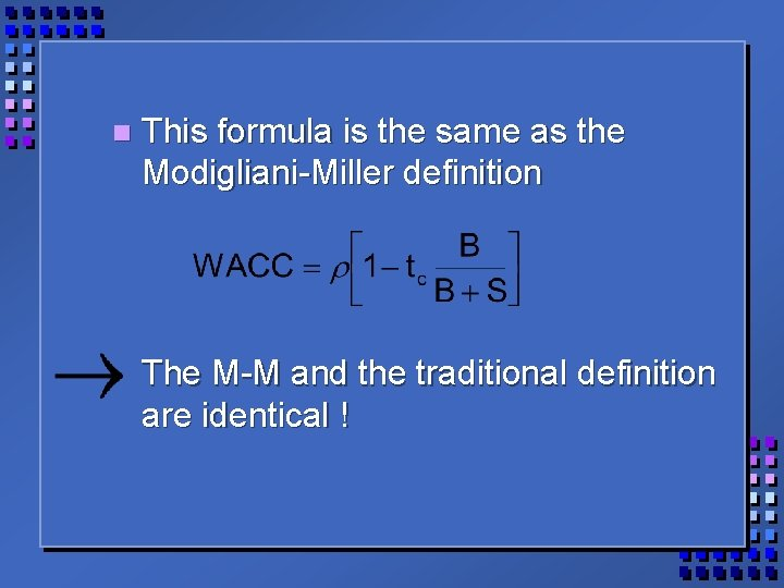 n This formula is the same as the Modigliani-Miller definition The M-M and the