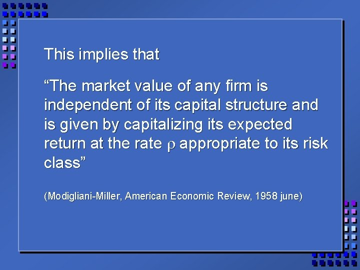 """This implies that """"The market value of any firm is independent of its capital"""