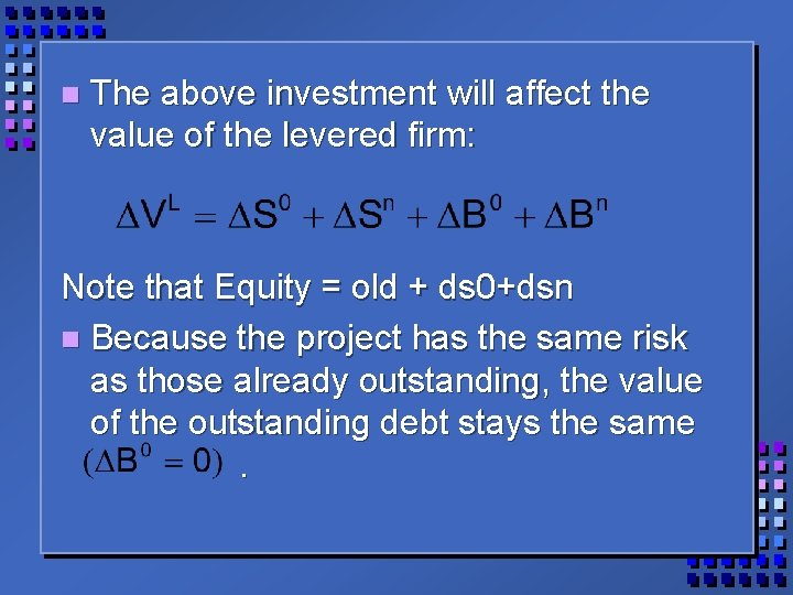 n The above investment will affect the value of the levered firm: Note that