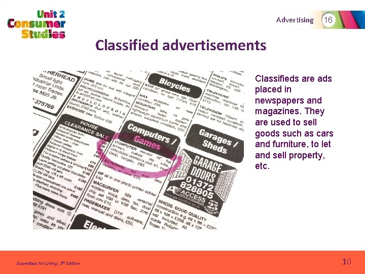 Advertising 16 Classified advertisements Classifieds are ads placed in newspapers and magazines. They are