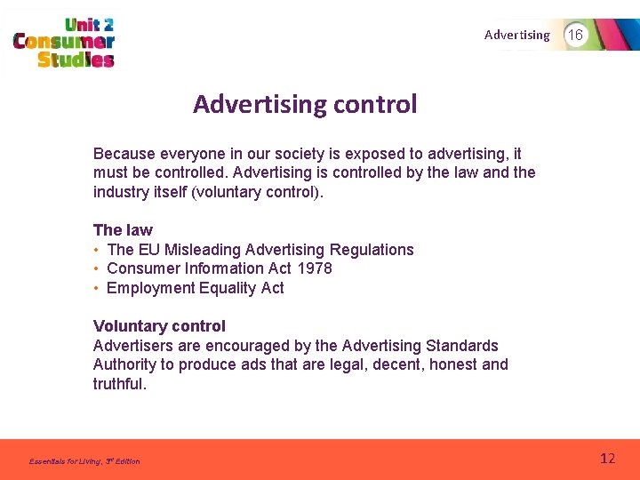 Advertising 16 Advertising control Because everyone in our society is exposed to advertising, it